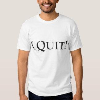 I quit tee shirt