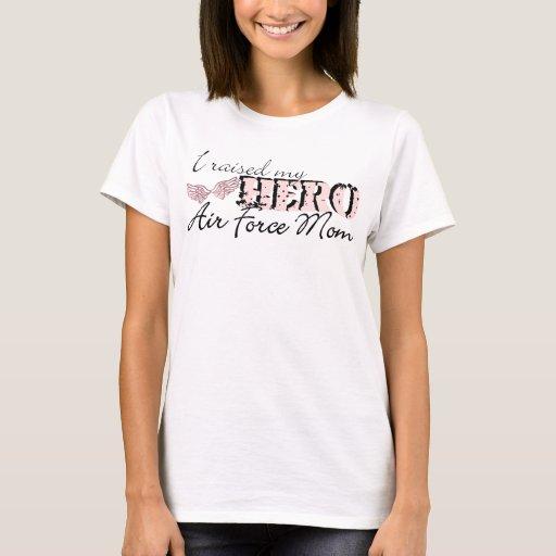i raised my hero: air force mum T-Shirt