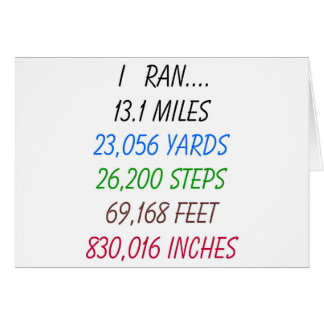 I Ran 13.1 Miles Greeting Card