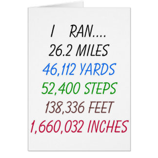 I Ran 26.2 miles Greeting Card