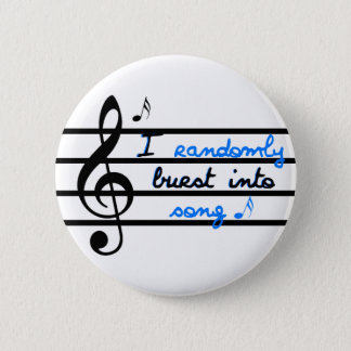 I Randomly Burst into Song 6 Cm Round Badge
