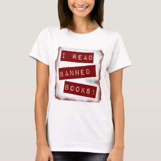 I read banned books! T-Shirt