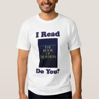 I Read The Book of Mormon, Do You? Tshirt