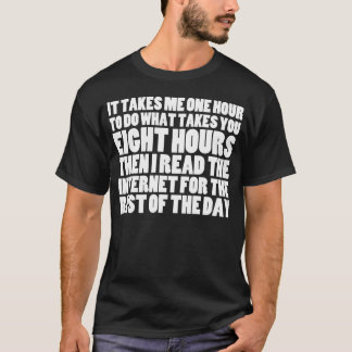 I Read the Internet for the Rest of the Day T-Shirt