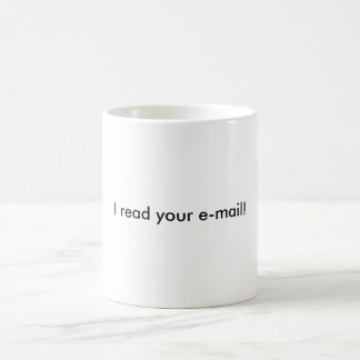 I read your e-mail! coffee mug
