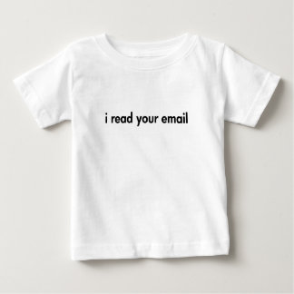 I read your email baby T-Shirt