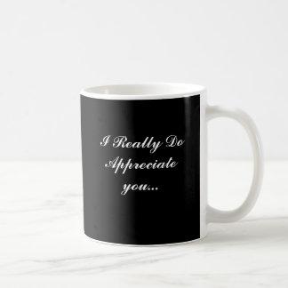 I Really Do Appreciate you... Basic White Mug