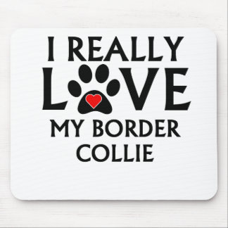 I Really Love My Border Collie Mousepad
