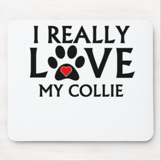 I Really Love My Collie Mouse Pads