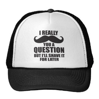 I Really Moustache You A Question Trucker Hats