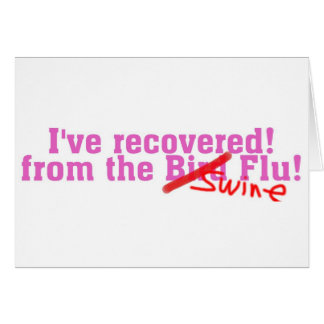 I Recovered from the Bird no Swine Flu Greeting Card