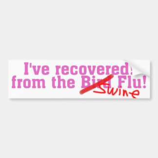 I Recovered from the Bird no Swine Flu Pink Bumper Sticker
