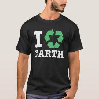 I Recycle Earth T-Shirt