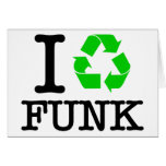 I Recycle Funk Greeting Card
