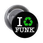 I Recycle Funk Pin