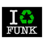 I Recycle Funk Print