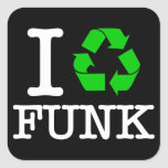 I Recycle Funk Square Sticker