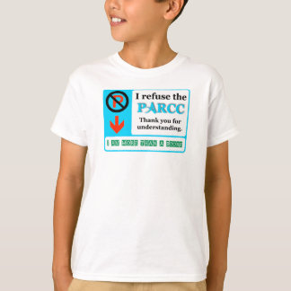 I Refuse The PARCC T-Shirt