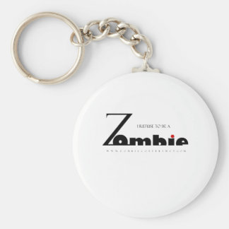 I refuse to be a Zombie Basic Round Button Key Ring