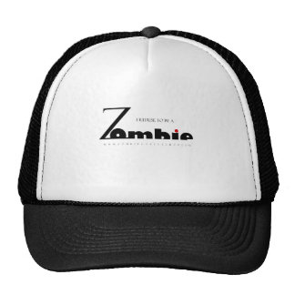I refuse to be a Zombie Trucker Hat
