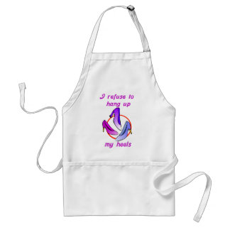 I refuse to hang up my heels standard apron