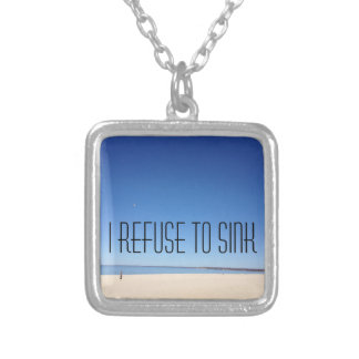 I refuse to sink square pendant necklace