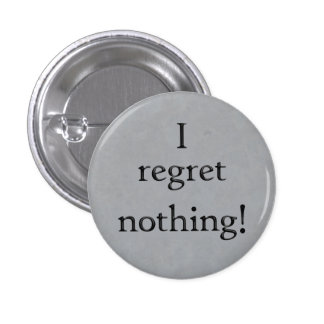 I regret nothing button