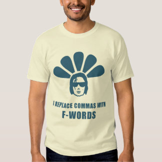 I replace commas with f-words BLUE tee shirt