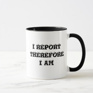 I REPORT THEREFORE I AM
