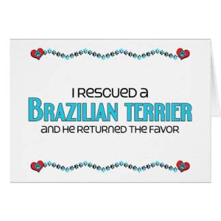 I Rescued a Brazilian Terrier Male Dog Greeting Card