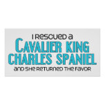 I Rescued a Cavalier King Charles Spaniel (Female) Print