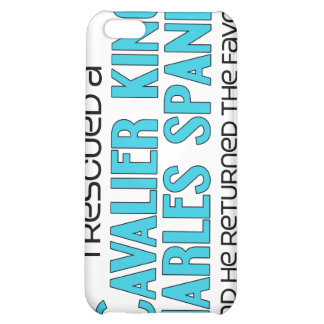 I Rescued a Cavalier King Charles Spaniel (Male) Cover For iPhone 5C