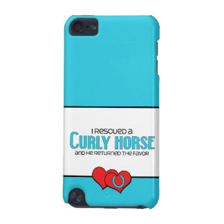 I Rescued a Curly Horse (Male Horse) iPod Touch (5th Generation) Covers