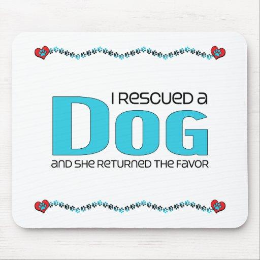 I Rescued a Dog (Female Dog) Mousepad