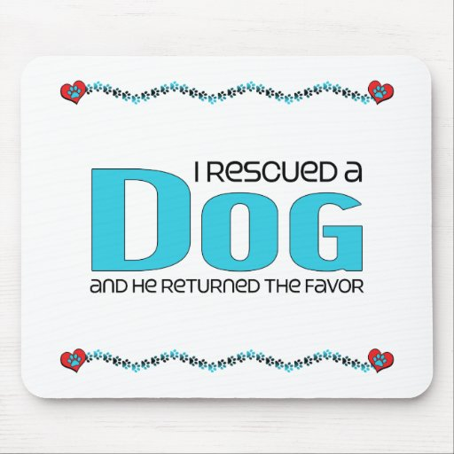 I Rescued a Dog (Male Dog) Mouse Pads