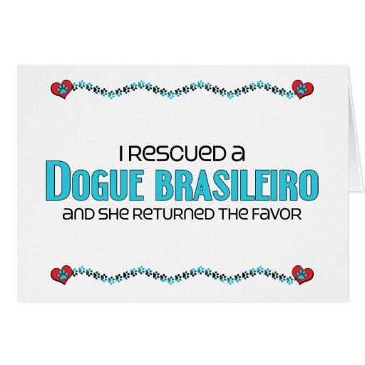 I Rescued a Dogue Brasileiro (Female Dog) Cards