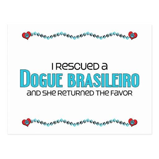 I Rescued a Dogue Brasileiro (Female Dog) Post Card