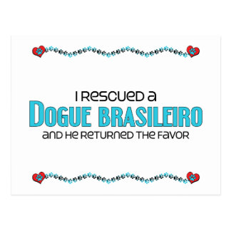 I Rescued a Dogue Brasileiro Male Dog Post Cards