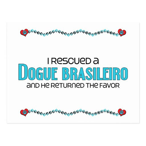 I Rescued a Dogue Brasileiro (Male Dog) Post Cards