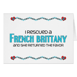 I Rescued a French Brittany (Female Dog) Card