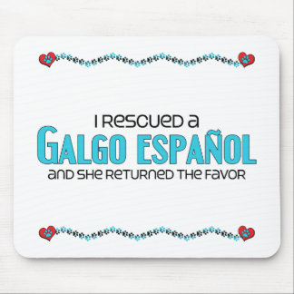 I Rescued a Galgo Español (Female Dog) Mouse Pad