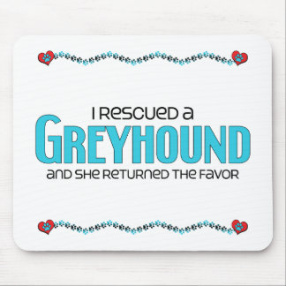I Rescued a Greyhound (Female Dog) Mouse Pad