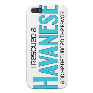 I Rescued a Havanese (Male Dog) Cases For iPhone 5