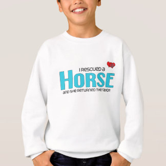 I Rescued a Horse (Female Horse) Sweatshirt