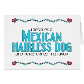 I Rescued a Mexican Hairless Dog (Male Dog) Greeting Card
