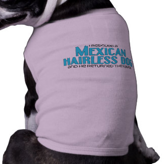 I Rescued a Mexican Hairless Dog (Male Dog) Sleeveless Dog Shirt