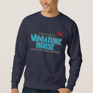I Rescued a Miniature Horse (Female Horse) Sweatshirt