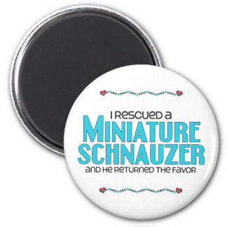 I Rescued a Miniature Schnauzer Male Dog Magnets