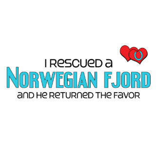 I Rescued a Norwegian Fjord (Male Horse) Acrylic Cut Outs