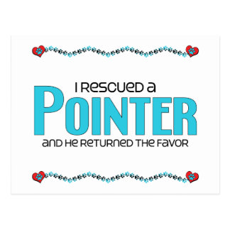 I Rescued a Pointer (Male Dog) Postcard